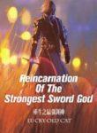 Reincarnation-Of-The-Strongest-Sword-God-