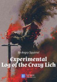 Experimental Log of the Crazy Lich