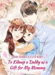Here Comes a Cute Baby—To Kidnap a Daddy as a Gift for My Mommy