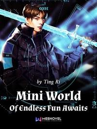 Mini World Of Endless Fun Awaits