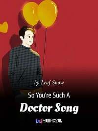 So You're Such A Doctor Song