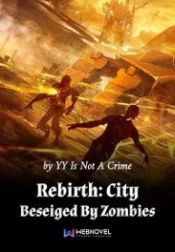 Rebirth City Beseiged By Zombies