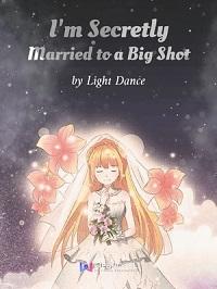 I'm Secretly Married to a Big Shot