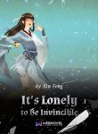 It's Lonely To Be Invincible