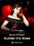 Miracle Pill Maker Bullies the Boss