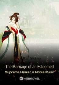 The Marriage of an Esteemed Supreme Healer, a Noble Ruler