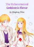 The Reincarnated Goddess is Fierce