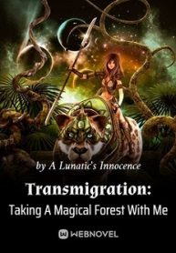 Transmigration Taking A Magical Forest With Me