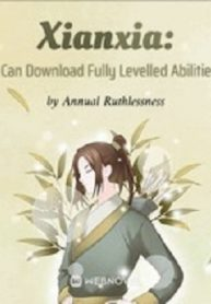Xianxia I Can Download Fully Levelled Abilities