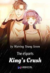 The eSports King's Crush